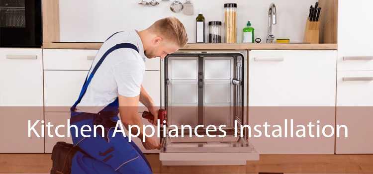 Kitchen Appliances Installation